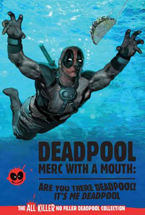Merc with a Mouth: Are You There Deadpool? It's Me, Deadpool