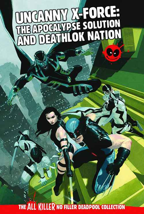 Uncanny X-Force: The Apocalypse Solution and Deathlok Nation
