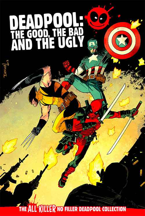 Deadpool: The Good, The Bad and The Ugly