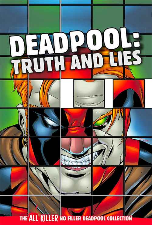 Deadpool: Truth and Lies
